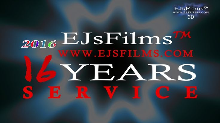 EJsFilms 16 Years of Service (3D)  2001-2016  by EJsFilms.com EJsFilms™ opened to the public back in 2001 Founded by Director Edward Jeffries & Assistant Director John Haydon making 2016 our 16th year in the Entertainment Industry!  All Rights to this Production belong to EJsFilms   www.EJsFilms.com UNAUTHORISED COPYING, PUBLIC DISPLAYING OR BROADCASTING(radio,tv,net) IS PROHIBITED. © 2016 EJsFilms™ All Rights Reserved ®