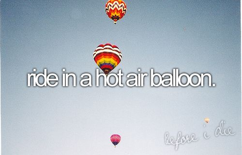 Ride in a Hot Air Balloon.