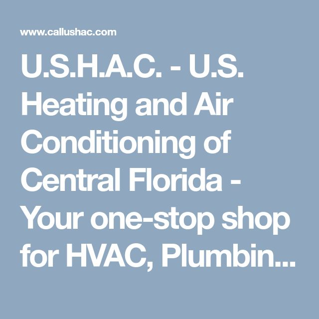 U.S.H.A.C. - U.S. Heating and Air Conditioning of Central Florida - Your one-stop shop for HVAC, Plumbing, Electrical, Air Quality, Pool and Spa Services, and Garage Door Repair/Service - We do it all! One Call. One Company. Call us today: 800-321-4830.