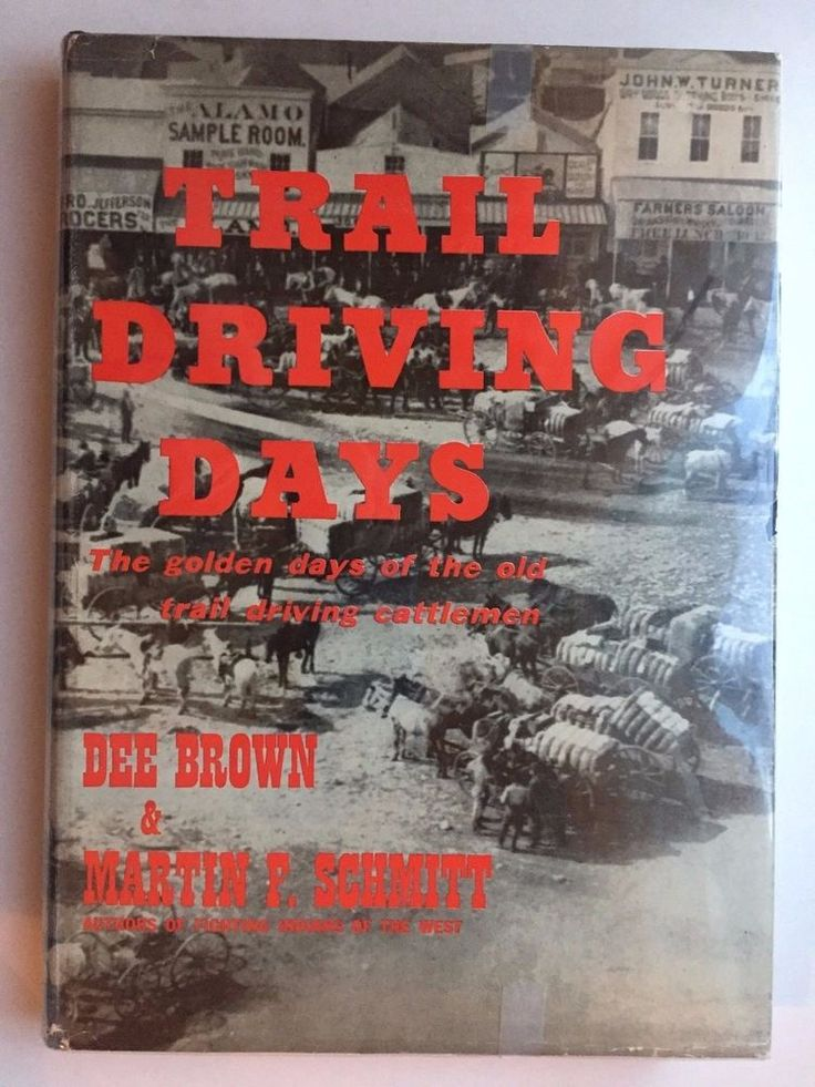 Trail Driving Days by Dee Brown and Martin Schmitt, 1952, Hardcover