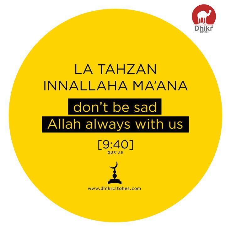 Laa Tahzan is Dont be Sad
