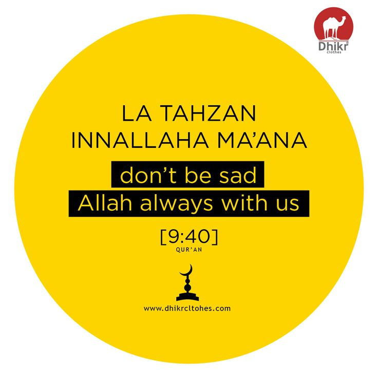 Laa Tahzan is Dont be Sad