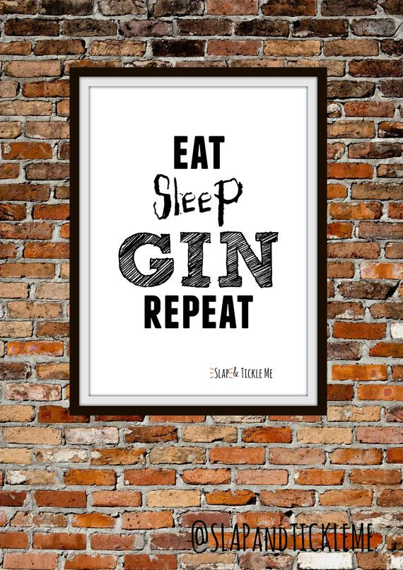 Eat Sleep Gin Repeat Poster. Great present for Gin lovers.   Instant Download by SlapAndTickleMe