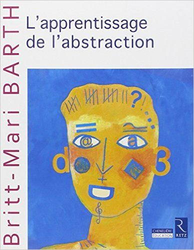 Amazon.fr - Apprentissage de l'abstraction - Britt-Mari Barth, André de Peretti - Livres