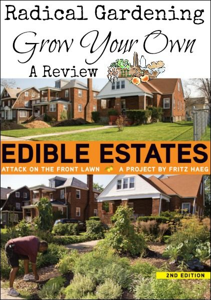 Grow Your Own with Edible Estates l Radical Urban Gardening l A book review l…