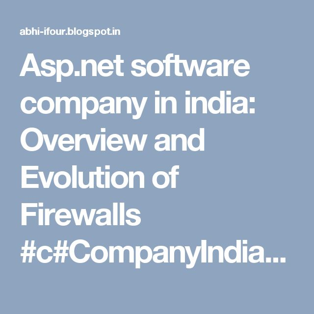 Asp.net software company in india: Overview and Evolution of Firewalls #c#CompanyIndia #WebDevelopmentCompanyIndia #ApplicationDevelopmentCompanyIndia