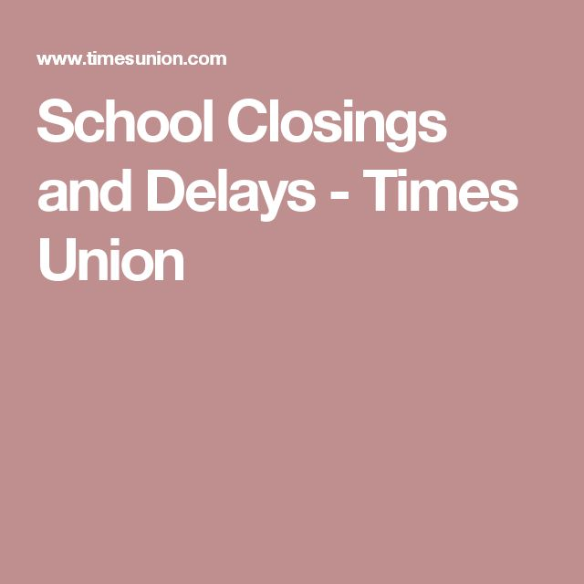 School Closings and Delays - Times Union