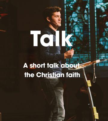 A short talk about the Christian faith.