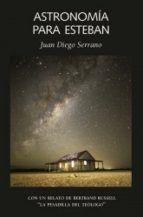 astronomia para esteban-juan diego serrano-9788492422944