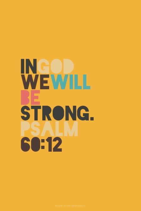 In God we will be strong. Psalm 60:12   Peyton made this with...  #powerful #quotes #inspirational #words