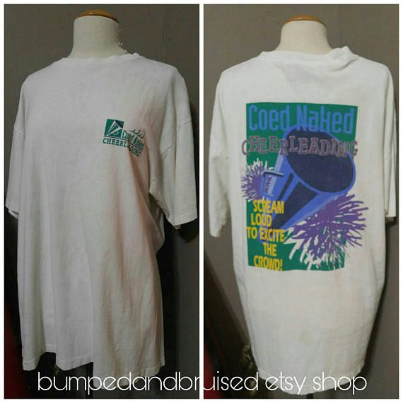 "Coed Naked Cheerleading tshirt "" scream loud to excite the crowd "" , 1990s , unisex , night shirt , cheerleader pom poms XL Check out this item in my Etsy shop https://www.etsy.com/ca/listing/584229403/coed-naked-cheerleading-tshirt-scream"