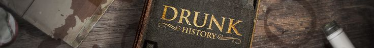 New favorite show!!!!   Drunk History - Series | Comedy Central Official Site | ComedyCentral.com