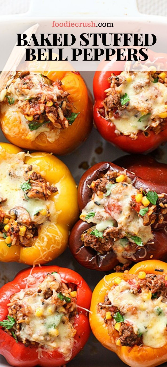 Baked Stuffed Bell Peppers With Beef Recipe Foodiecrush Com Stuffedbellpeppers Baked Beef Bellpeppers Dinner With Ground Beef Stuffed Peppers Beef Dinner