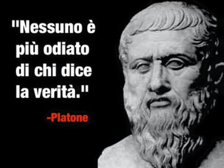 di Platone (Plato--no one is more despised than one that tells the truth) INTJ