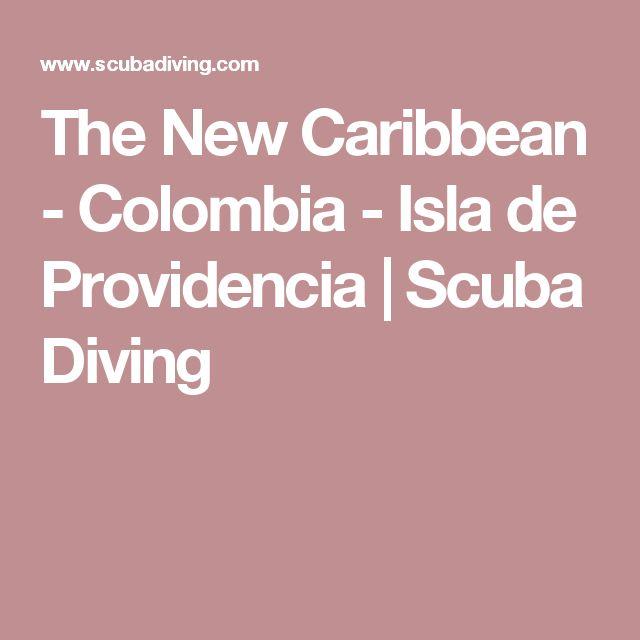 The New Caribbean - Colombia - Isla de Providencia | Scuba Diving