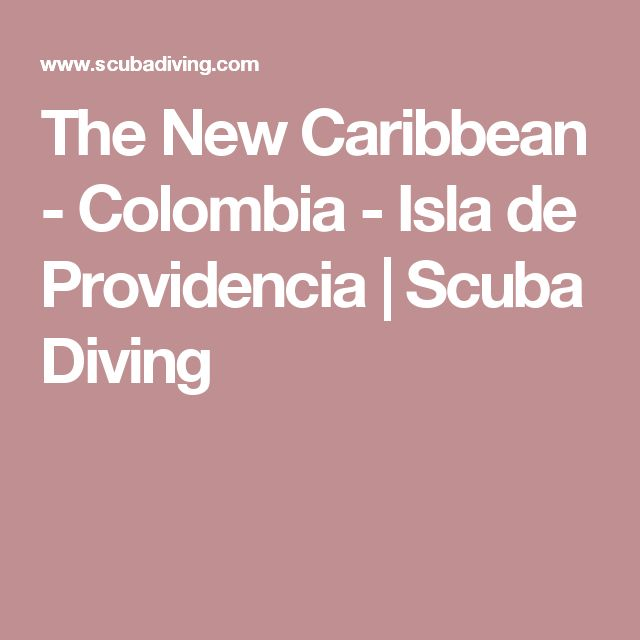The New Caribbean - Colombia - Isla de Providencia | Scuba Diving