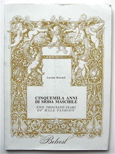 Cinquemila Anni di Moda Maschile Five Thousand Years of Male Fashion