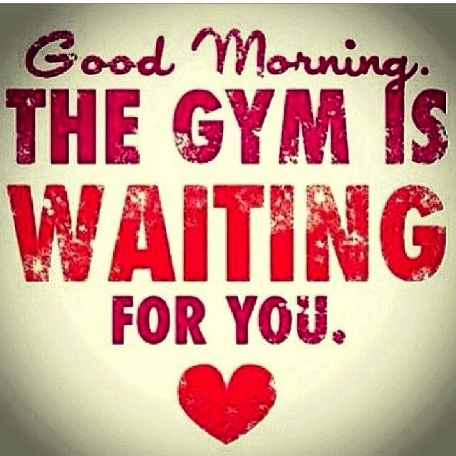 If only I could gym in tyhe morning...lol