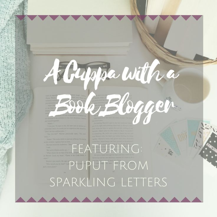 A CUPPA WITH A BOOK BLOGGER | PUPUT FROM SPARKLING LETTERS