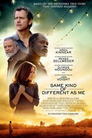 Same Kind of Different as Me Synopsis: International art dealer Ron Hall must befriend a dangerous homeless man in order to save his struggling marriage to his wife, a woman whose dreams will lead all three of them on the journey of their lives.  Same Kind of Different as Me Off Genre : Drama Stars : Renée Zellweger, Jon Voight, Djimon Hounsou, Olivia Holt, Greg Kinnear, Peyton Wich Release : 2017-10-20