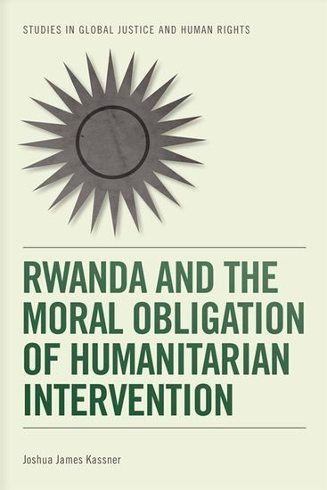 Kassner contends that the violation of the basic human rights of the Rwandan Tutsis morally obliged the international community to intervene militarily to stop the genocide. This compelling argument, grounded in basic rights, runs counter to the accepted view on the moral nature of humanitarian intervention.