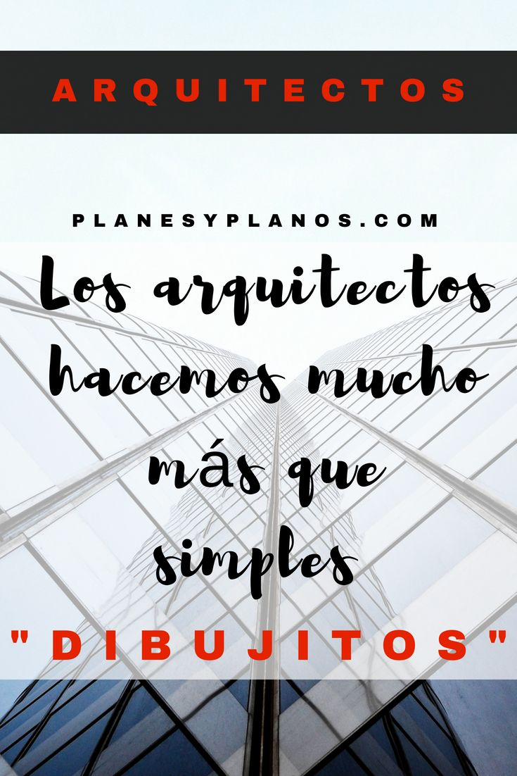Necesitas Solo Planos Entonces No Contrates Un Arquitecto Arquitectos Frases De Arquitectura Arquitectura