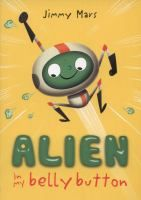Jimmy Mars, Alien in my belly button. From the younger end of our requested age range. Pete has an itchy foot... what could be causing it? An alien animal of course! Full of smelly ickiness to entertain the kids, Pete helps the alien capture the escapee. Sally