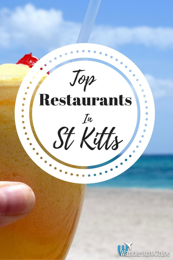 Top Restaurants In St Kitts. From Caribbean beachside cafes to fine-dining restaurants, St Kitts has something for everyone! http://www.wanderlustchloe.com/2016/07/top-restaurants-st-kitts.html