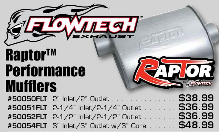 Flowtech's new Raptor Turbo Performance Muffler features a unique sound rib case design and aluminized, lock seal construction. It offers gigantic, high-output flow tubes to provide more horsepower, better mileage, and a sound of pure performance! Features:  - Free-Flowing Inner Pass Tube  - Great Performance Sound  - Heavy Gauge Ribbed Case For Durability and Sound Control  - Low Restriction,Reduces Backpressure  - Increases Performance…