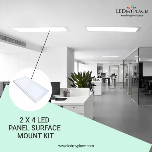 Use 2X4 LED Panel Surface Mount that are Compatible with LED