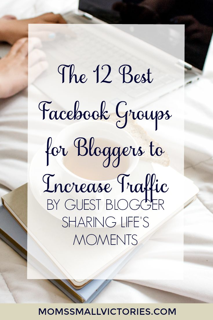 The 12 Best Facebook Groups for Bloggers to Increase their Traffic and Grow their Blogs by Guest Blogger Sharing Life's Moments. These Facebook groups can help you boost your traffic and help your blog posts go viral.