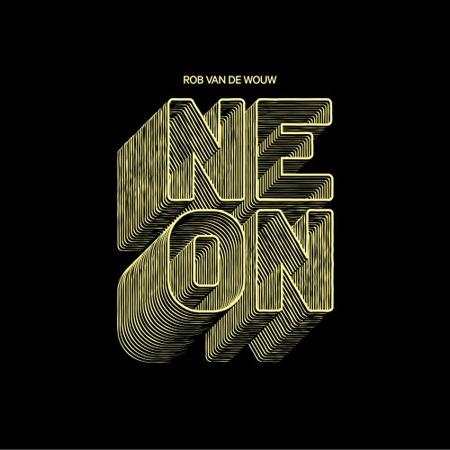 Rob van de Wouw - new album NEON (March 2013)