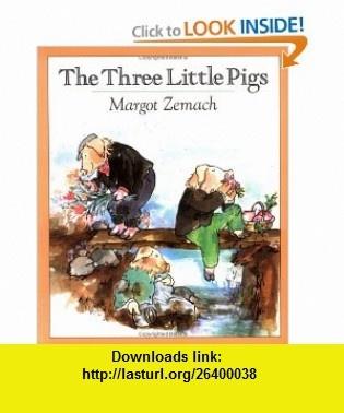 The Three Little Pigs An Old Story (Sunburst Book) (9780374477172) Margot Zemach , ISBN-10: 0374477175  , ISBN-13: 978-0374477172 ,  , tutorials , pdf , ebook , torrent , downloads , rapidshare , filesonic , hotfile , megaupload , fileserve