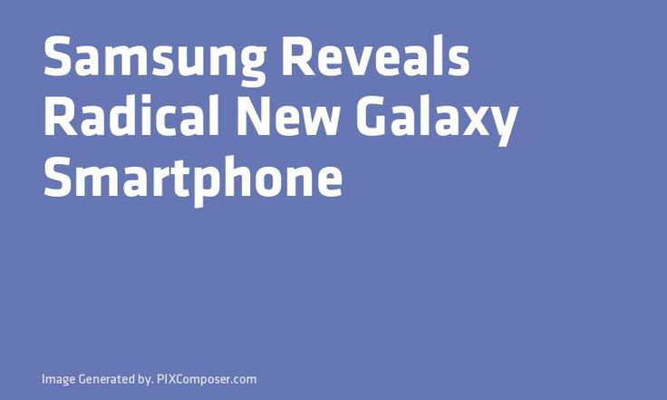 #Samsung Reveals Radical New #Galaxy #Smartphone