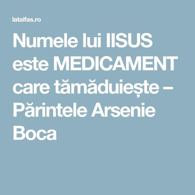 Numele lui IISUS este MEDICAMENT care tămăduiește – Părintele Arsenie Boca