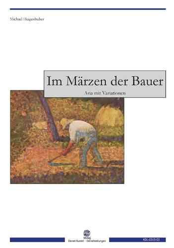 Heigenhuber, Michael - Im Märzen der Bauer