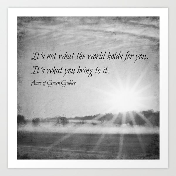 Anne Of Green Gables Quote Art Print By Kimberosephotography