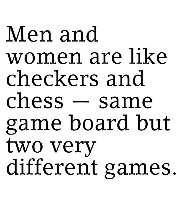 it's more like women are the game of life and men are like fucking candy land. LOL