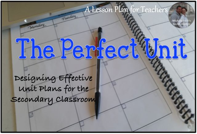 Designing Effective Unit Plans for the Secondary Classroom by A Lesson Plan for Teachers