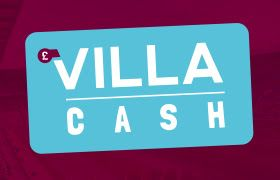 Aston Villa EPL have a loyalty scheme enabling fans to collect Villa Cash to use on tickets, merch etc