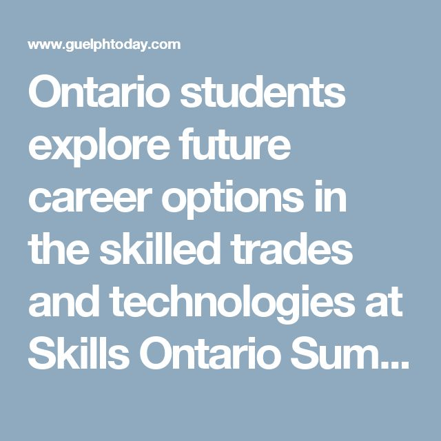 Ontario students explore future career options in the skilled trades and technologies at Skills Ontario Summer Camps