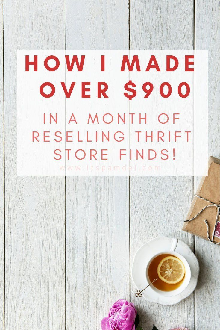 Reselling Thrift Store Finds: I Made $900+ in March – Working From Home