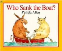 Who Sank the Boat by Pamela Allen