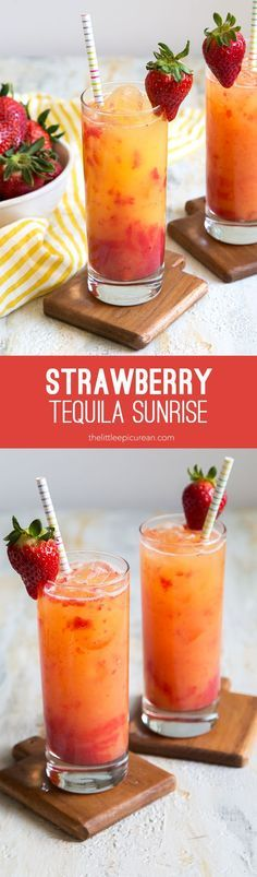 Strawberry Tequila Sunrise: this spring version of tequila sunrise replaces the traditional grenadine syrup with strawberry puree.