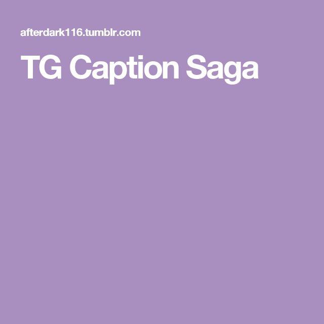 TG Caption Saga