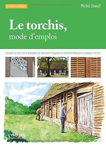 Le torchis, mode d'emploi : Connaître la terre crue,  Int...  http://scd.ensam.eu/flora/jsp/index_view_direct_anonymous.jsp?record=default:UNIMARC:145839