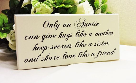 Aunt Gift, Sister Gift, Only An Auntie, Can Give Hugs Like A Mother,Keep Secrets Like A Sister, And Share Love Like A Friend, Auntie Sign