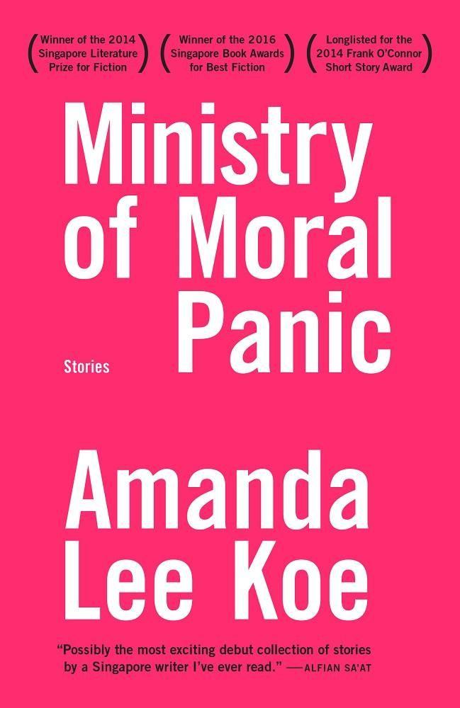 Ministry of Moral Panic by Amanda Lee Koe  #shortstories #fiction #awardwinning #awardwinner #singlit #books #bookcover #epigrambooks