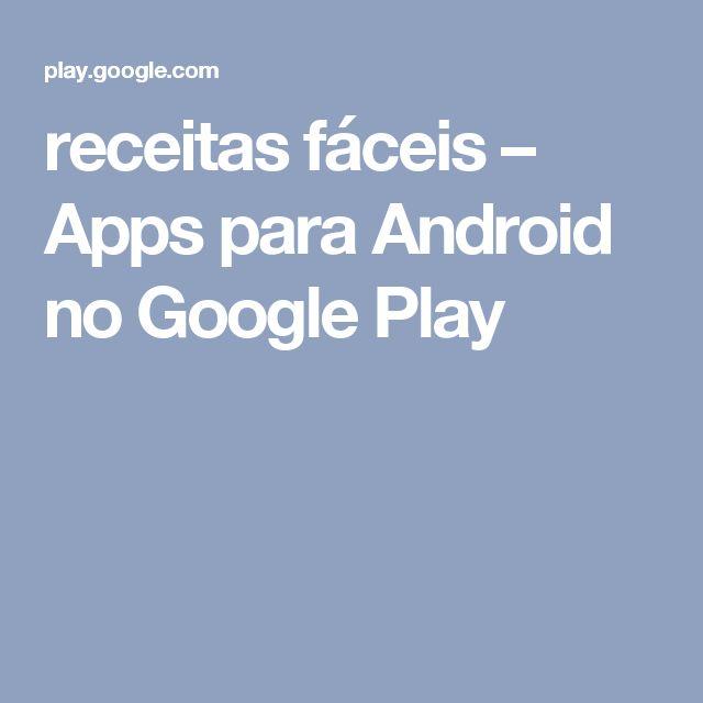 receitas fáceis – Apps para Android no Google Play