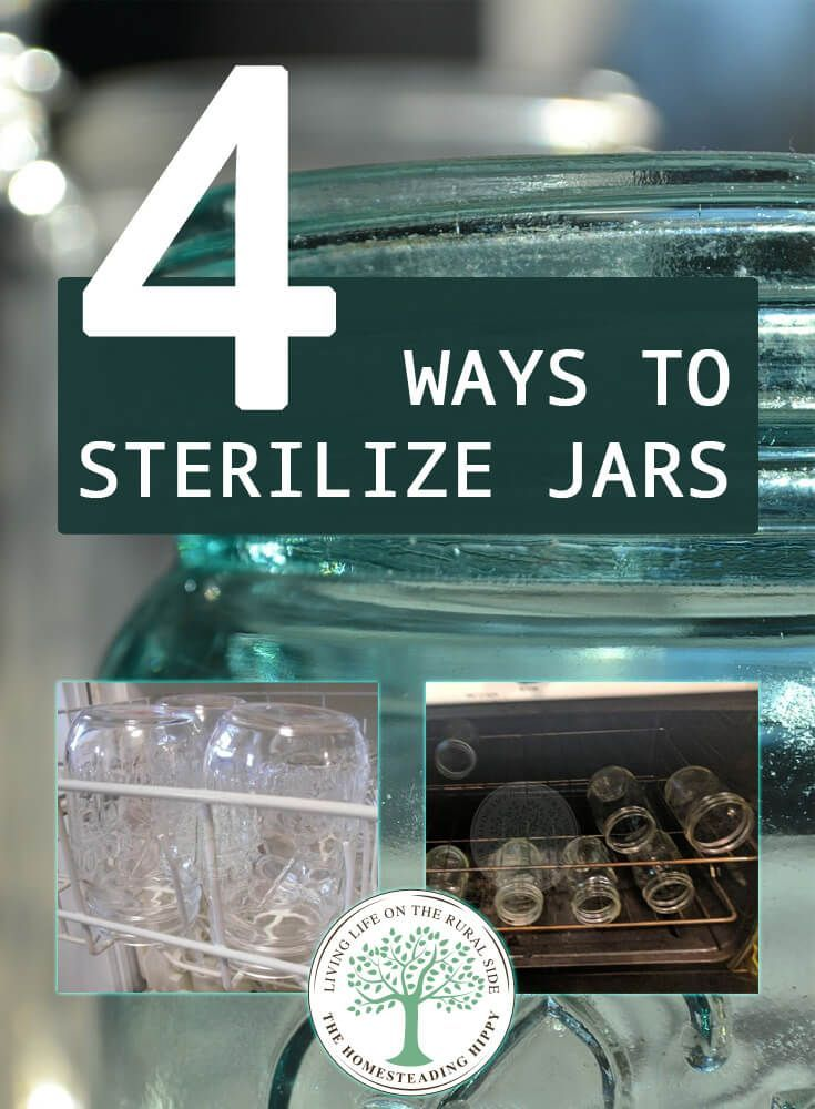 4 Ways To Sterilize Jars The Homesteading Hippy Canning Process Sterilizing Canning Jars Canning Jars